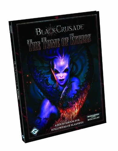 Black Crusade RPG: The Tome of Excess