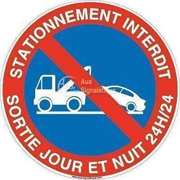 /Ø 130 mm Vinyl adh/ésif Sortie Jour et Nuit 24h//24 AUA SIGNALETIQUE Panneau Stationnement Interdit