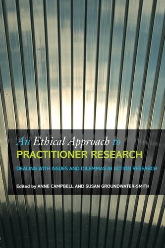 An Ethical Approach to Practitioner Research: Dealing with Issues and Dilemmas in Action Research