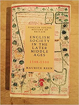 English Society in the Later Middle Ages, 1348-1500 (Penguin Social History of Britain)
