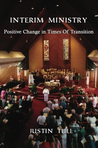 Download Interim Ministry: Positive Change in Times of Transition PDF