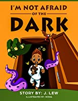 I'm Not Afraid of the Dark (A Chris Adventure Book) (Volume 1)