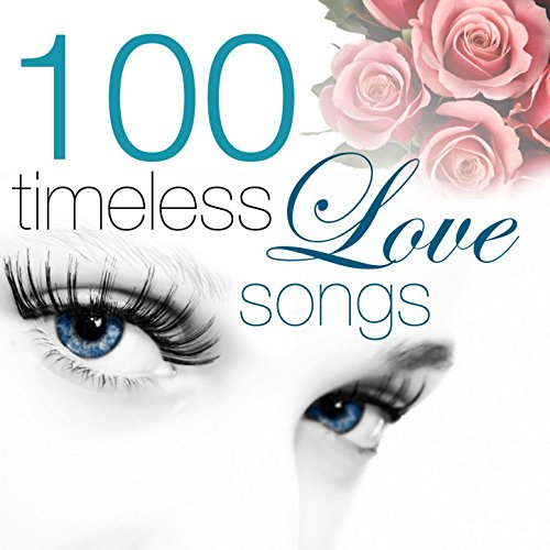 100 Timeless Love Songs