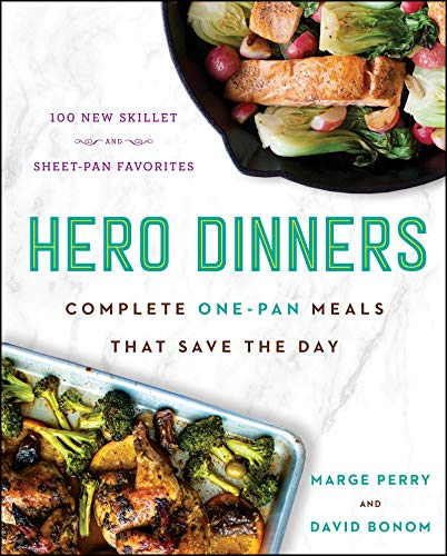 (Hero Dinners: Complete One-Pan Meals That Save the Day)