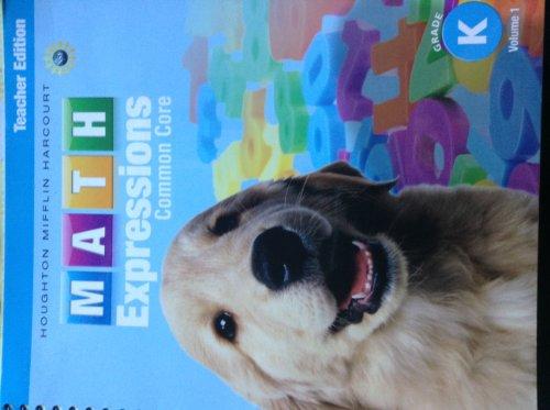 Math Expressions: Teacher Edition, Volume 1 Grade K 2013