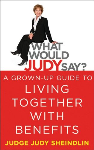 What Would Judy Say   A Grown Up Guide To Living Together With Benefits  English Edition
