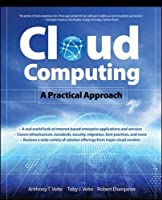 Cloud Computing, A Practical Approach Front Cover