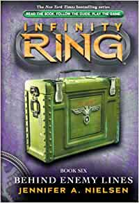 Infinity Ring Book 6: Behind Enemy Lines: Jennifer A ... Infinity Ring Book 8