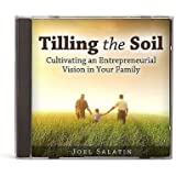 Tilling the Soil: Cultivating an Entrepreneurial Vision in Your Family