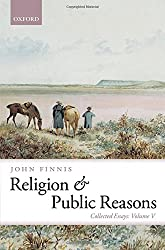 Religion and Public Reasons: Collected Essays Volume V (Collected Essays of John Finnis)