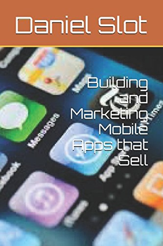 Read Online Building and Marketing Mobile Apps that Sell pdf