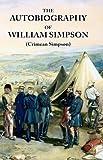 The Autobiography of William Simpson (Crimean Simpson), William Simpson, 0955655412