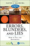 Errors, Blunders, and Lies: How to Tell the Difference (ASA-CRC Series on Statistical Reasoning in Science and Society)
