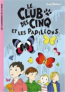 """Afficher """"Le Club des Cinq Le Club des cinq et les papillons"""""""