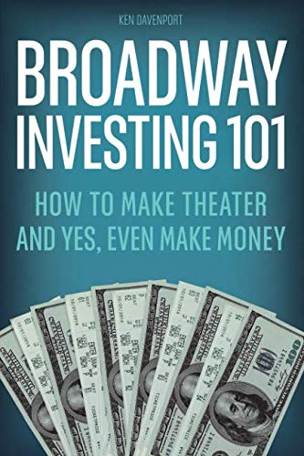 Broadway Investing 101: How to Make Theater and Yes, Even Make ()