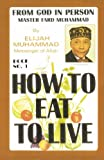 How to Eat to Live, Book 1, Elijah Muhammad, 1884855725