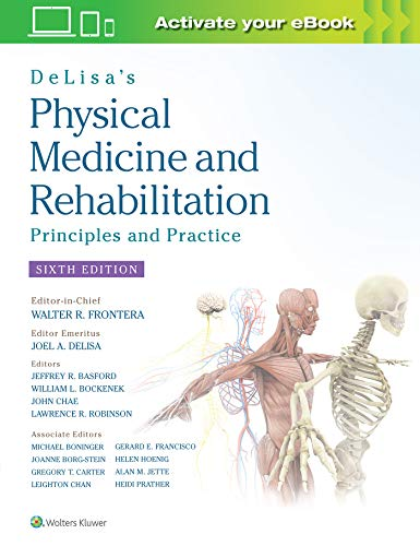 DeLisa's Physical Medicine and Rehabilitation: Principles and Practice ()