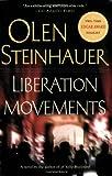 Liberation Movements, Olen Steinhauer, 031233205X