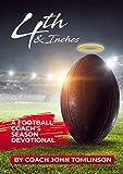 4th & Inches: A Football Coach's Season Devotional