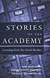 img - for Stories of the Academy: Learning from the Good Mother (Counterpoints) by Mary Beth Spore (2002-06-03) book / textbook / text book