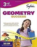 Third Grade Geometry Success (Sylvan Workbooks), Sylvan Learning Staff, 0307479285