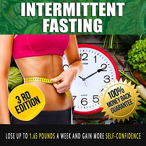 Intermittent fasting: Lose up to 1.65 Pounds a Week and Gain More Self-confidence