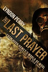 The Last Prayer: A Silo Story (Last Silo #1)