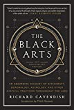 img - for The Black Arts: A Concise History of Witchcraft, Demonology, Astrology, and Other Mystical Practices Throughout the Ages (Perigee) book / textbook / text book