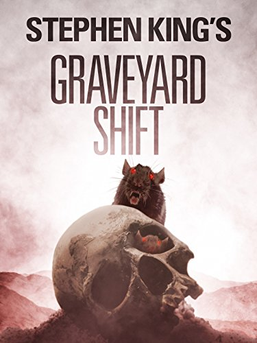 Stephen King's Graveyard Shift -
