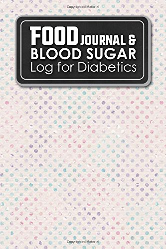 Food Journal & Blood Sugar Log for Diabetics: Blood Pressure And Glucose Log, Diabetic Food Diary, Glucose Tracking Sheet, Hydrangea Flower Cover (Volume 37) pdf