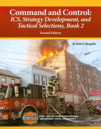 (Command and Control: ICS, Strategy Development and Tactical Selections, Book 2, 2/e)