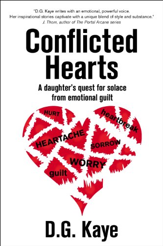 Book: Conflicted Hearts - A Daughter's Quest for Solace from Emotional Guilt by D.G. Kaye