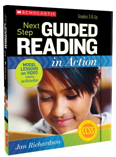 Next Step Guided Reading in Action: Grades 3-6: Model Lessons on Video Featuring Jan Richardson (The Next Step Forward In Guided Reading Resources)
