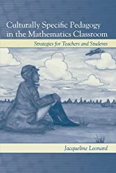 Culturally Specific Pedagogy in the Mathematics Classroom: Strategies for Teachers and Students by Jacqueline Leonard (2007-12-07)
