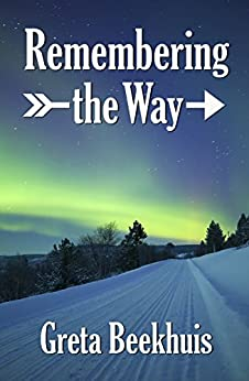 Remembering the Way: A novel about a life in science by [Beekhuis, Greta]