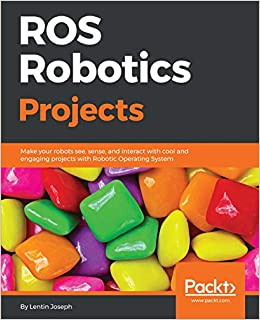 ROS Robotics Projects: Make your robots see, sense, and