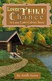 Love's Third Chance (Luna Lake Cabins Stories Book 1)