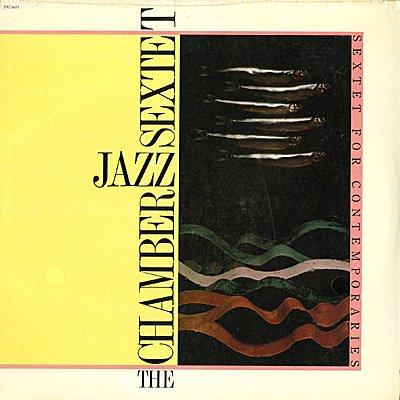 Sextet For Contemporaries (Jazz Chamber Sextet)