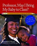 Professor, May I Bring My Baby to Class?, Sherrill W. Mosee, 0964284391