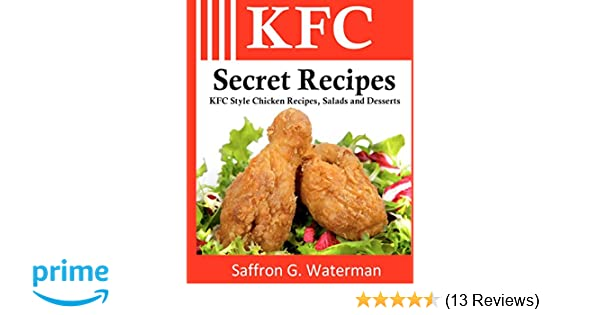 KFC Secret Recipes Style Chicken Salads And Desserts Saffron G Waterman 9781456507237 Amazon Books