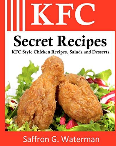 KFC Secret Recipes: KFC Style Chicken Recipes, Salads & Desserts: Volume 1