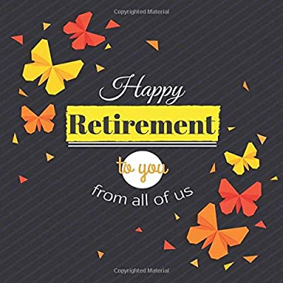 Happy Retirement To You From All Of Us: Message Logbook Keepsake