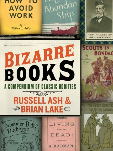 Bizarre Books: A Compendium of Classic Oddities