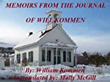 Download MEMOIRS FROM THE JOURNAL OF WILL KOMMEN (The Trilogy Book 2) in PDF ePUB Free Online
