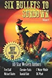 img - for Six Bullets To Sundown: A Western Collection: Volume 6 book / textbook / text book