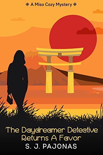 The Daydreamer Detective Returns A Favor (Miso Cozy Mysteries Book 4) by [Pajonas, S. J.]
