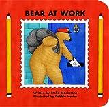 Bear at Work, Stella Blackstone and Debbie Harter, 1846860067