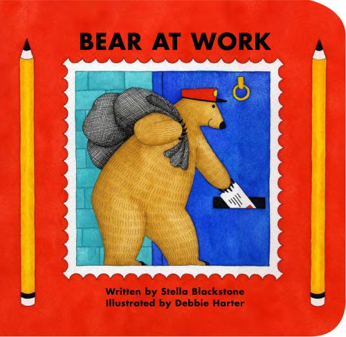 Bear at Work (Bear Series) (Bear (Stella Blackstone)) (Barefoot Bear)