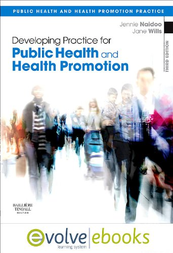 Developing Practice for Public Health and Health Promotion: with Pageburst online access, 3e (Public Health and Health Promotion Practice) by Brand: Bailliere Tindall