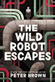 """The Wild Robot Escapes"" av Peter Brown"